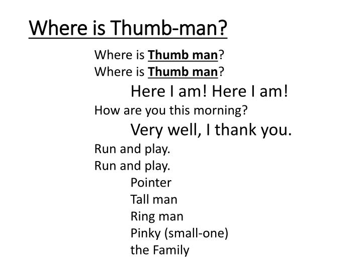 Where is Thumb-man?