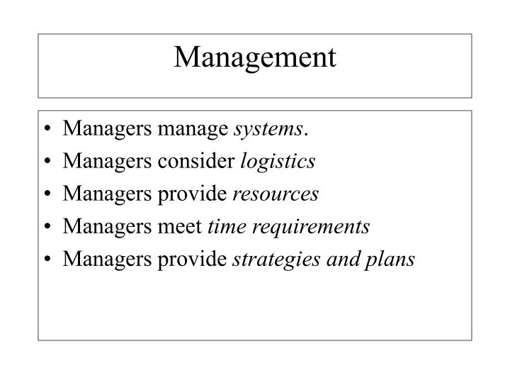 Managers manage