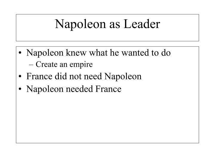 Napoleon knew what he wanted to do