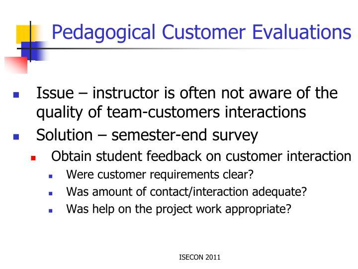 Pedagogical Customer Evaluations