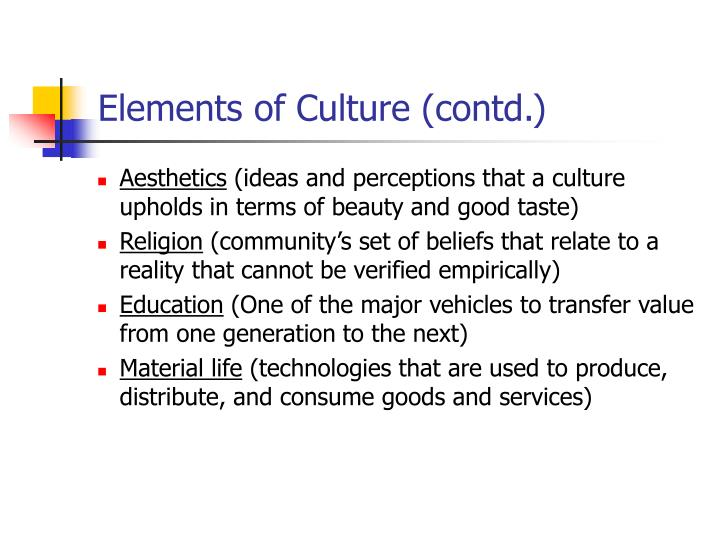 Elements of Culture (contd.)