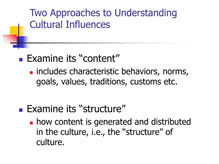 Two Approaches to Understanding Cultural Influences