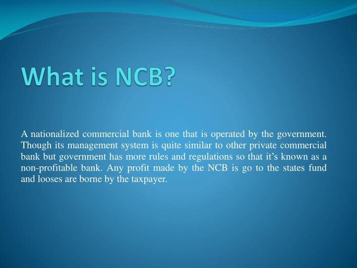 What is NCB?