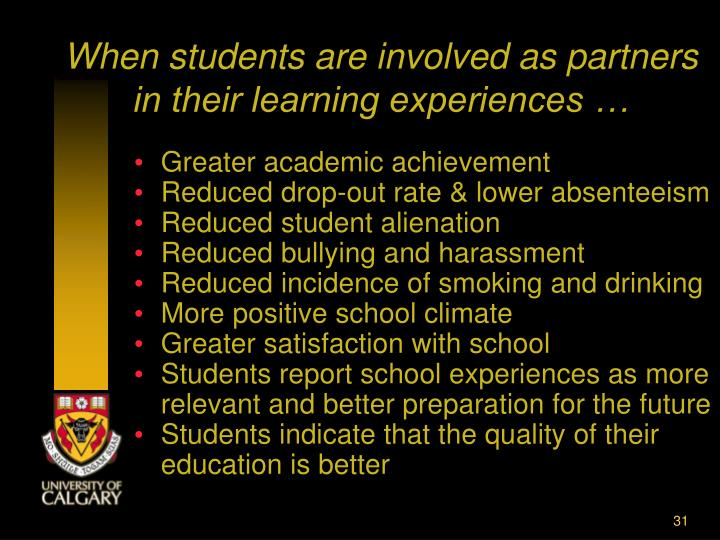 When students are involved as partners in their learning experiences …