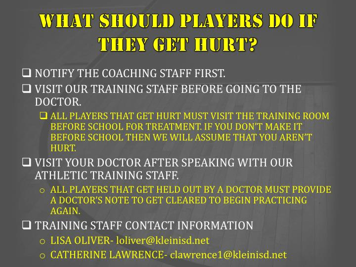 WHAT SHOULD PLAYERS DO IF THEY GET HURT?