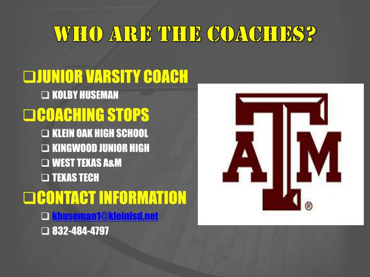WHO ARE THE COACHES?