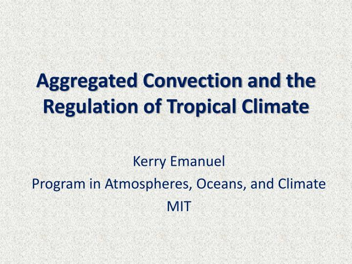 Aggregated Convection and the Regulation of Tropical Climate