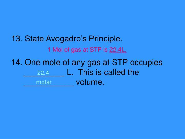 13. State Avogadro's Principle.
