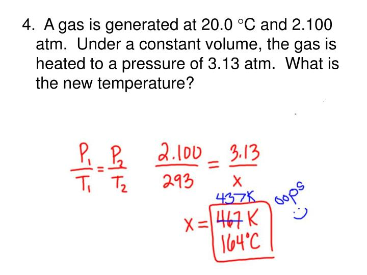 4.  A gas is generated at 20.0