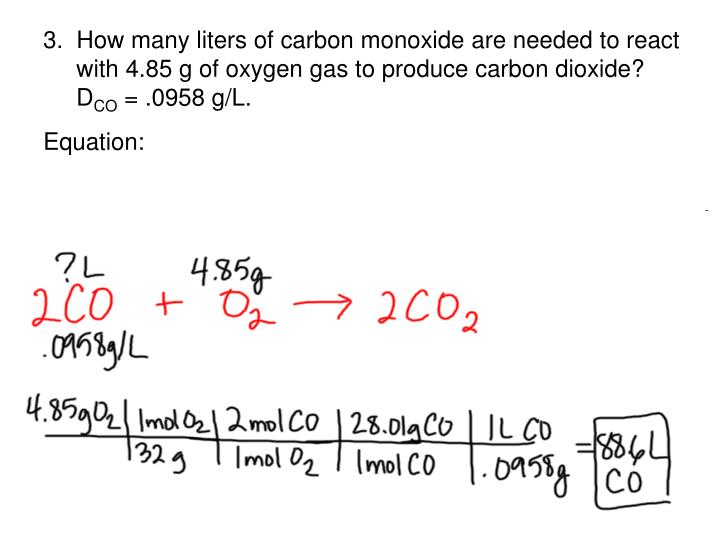 3.  How many liters of carbon monoxide are needed to react