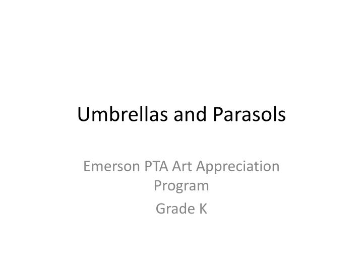 Umbrellas and parasols