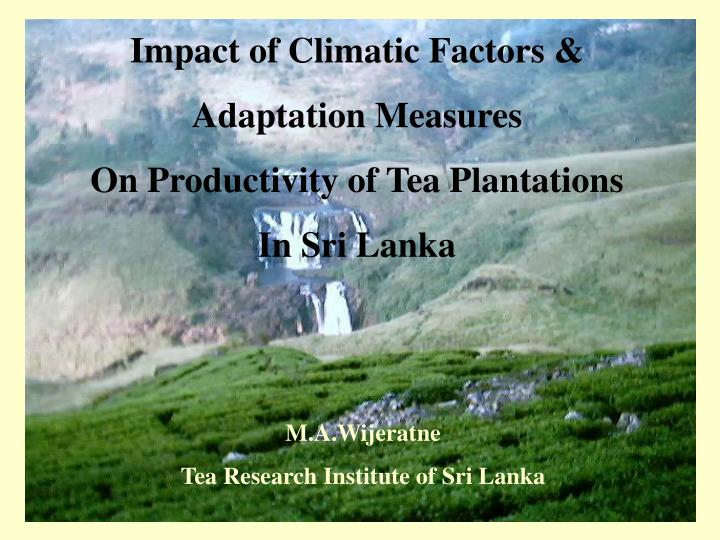 Impact of Climatic Factors &