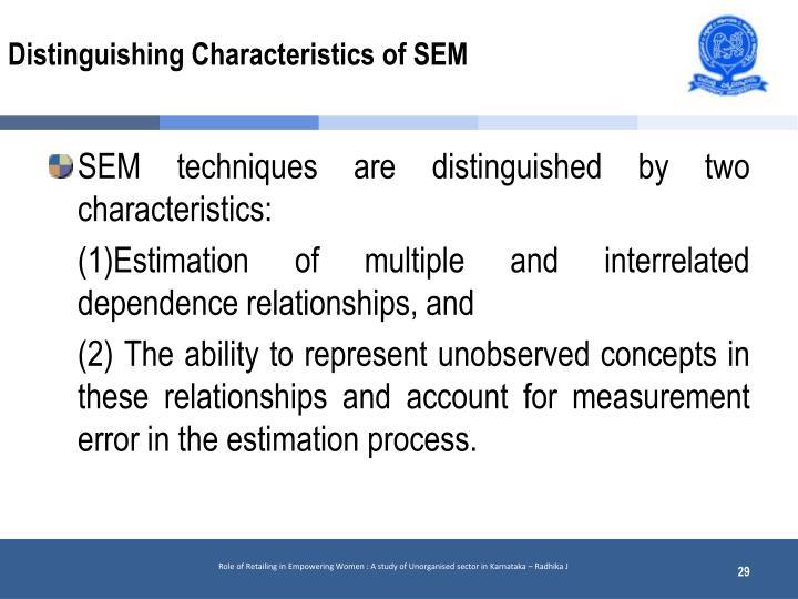 Distinguishing Characteristics of SEM