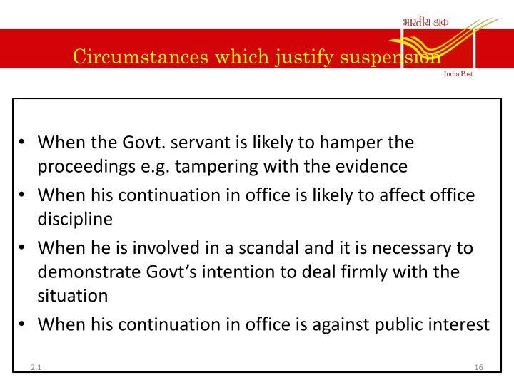 Circumstances which justify suspension