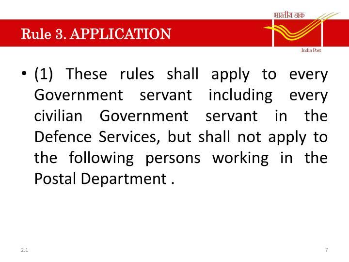 Rule 3. APPLICATION