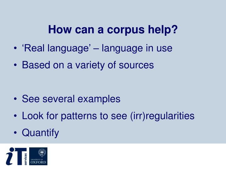 How can a corpus help?