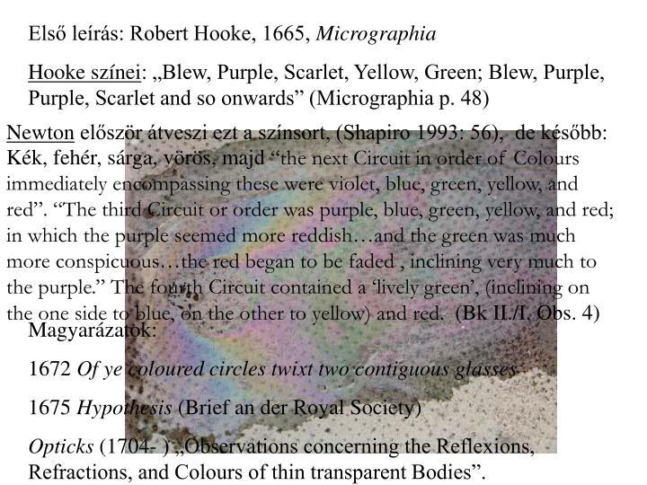 Első leírás: Robert Hooke, 1665,