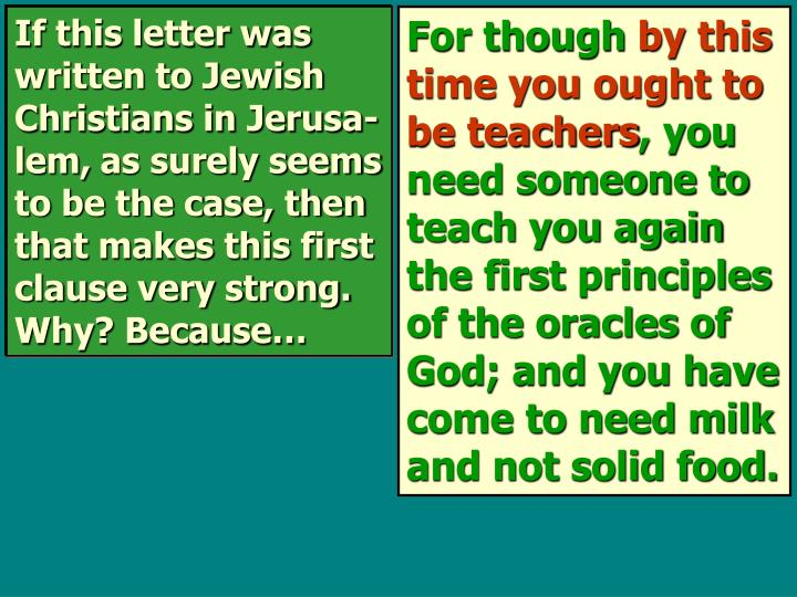 If this letter was written to Jewish Christians in Jerusa-lem,