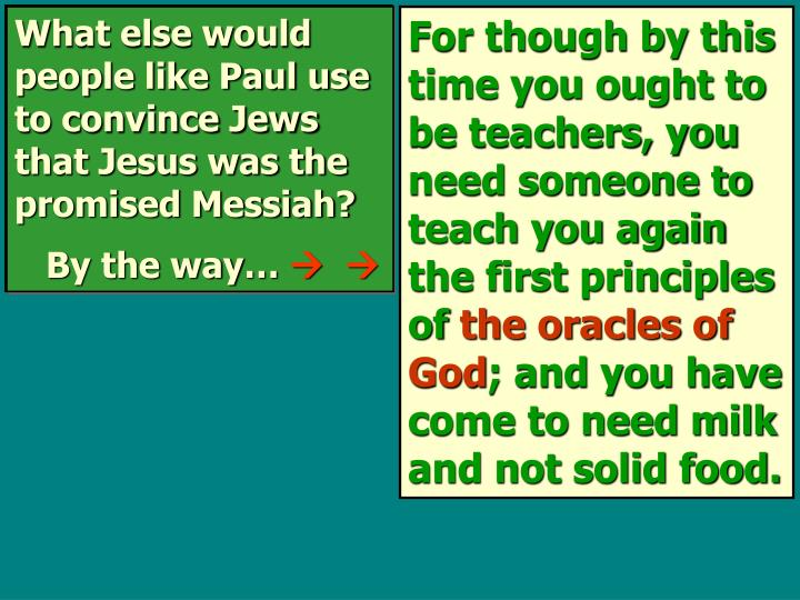 What else would people like Paul use to convince Jews that Jesus was the promised Messiah?