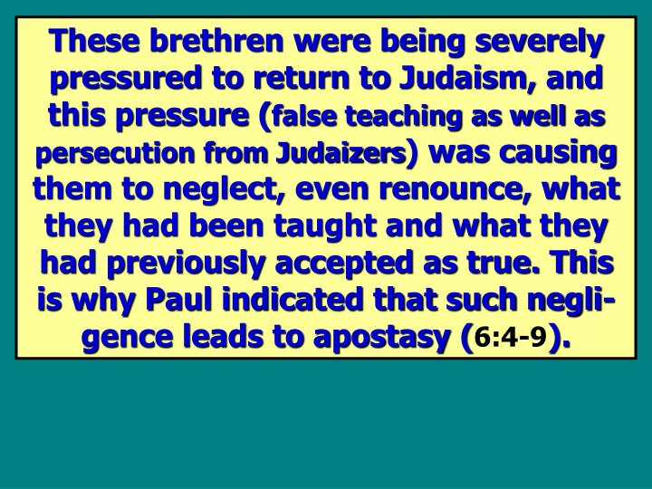 These brethren were being severely pressured to return to Judaism, and this pressure (