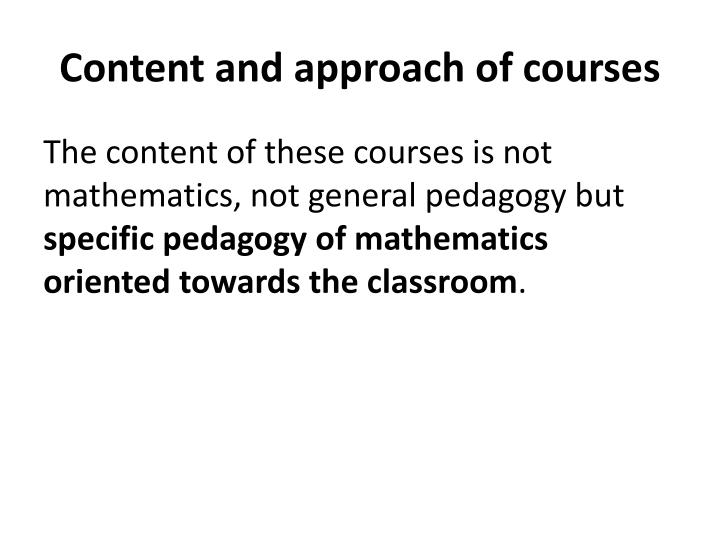 Content and approach of courses