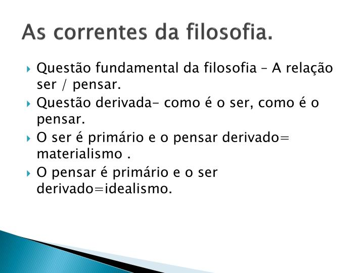 As correntes da filosofia.