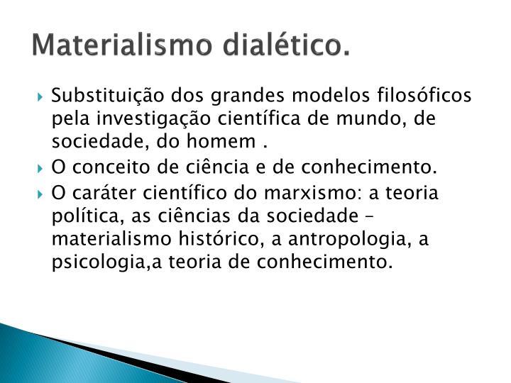Materialismo dialético.
