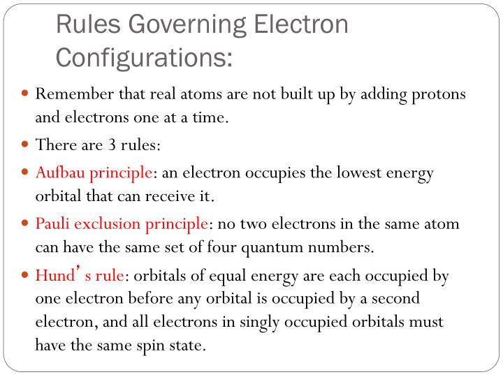 Rules Governing Electron Configurations:
