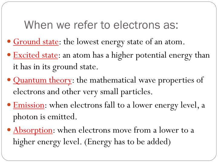 When we refer to electrons as: