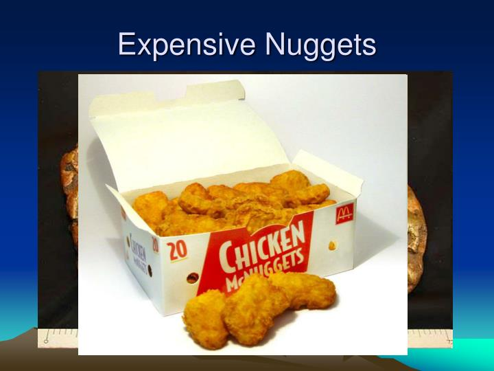 Expensive Nuggets
