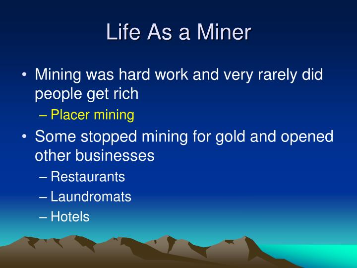 Life As a Miner