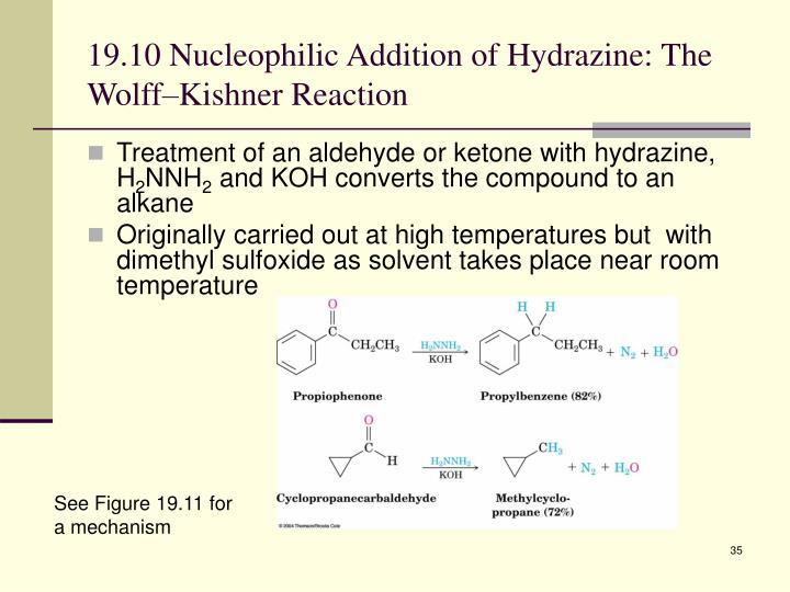 19.10 Nucleophilic Addition of Hydrazine: The Wolff–Kishner Reaction