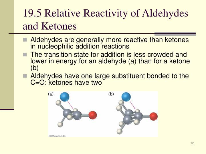 19.5 Relative Reactivity of Aldehydes and Ketones