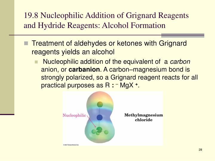 19.8 Nucleophilic Addition of Grignard Reagents and Hydride Reagents: Alcohol Formation