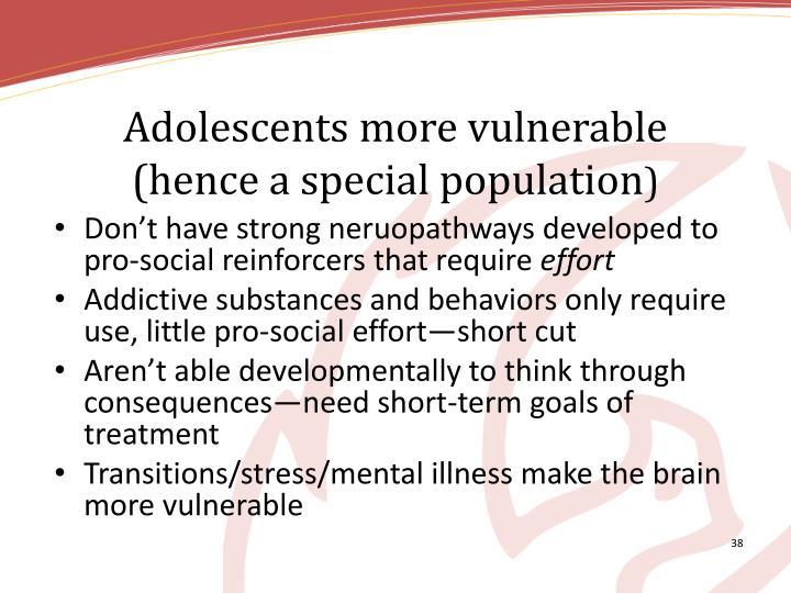 Adolescents more vulnerable