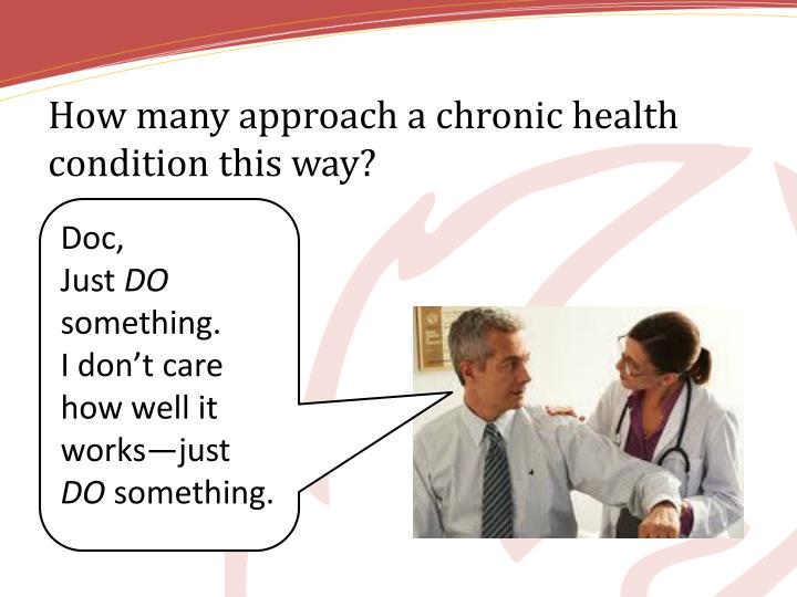 How many approach a chronic health condition this way?