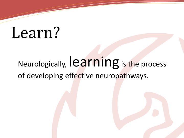 Learn?