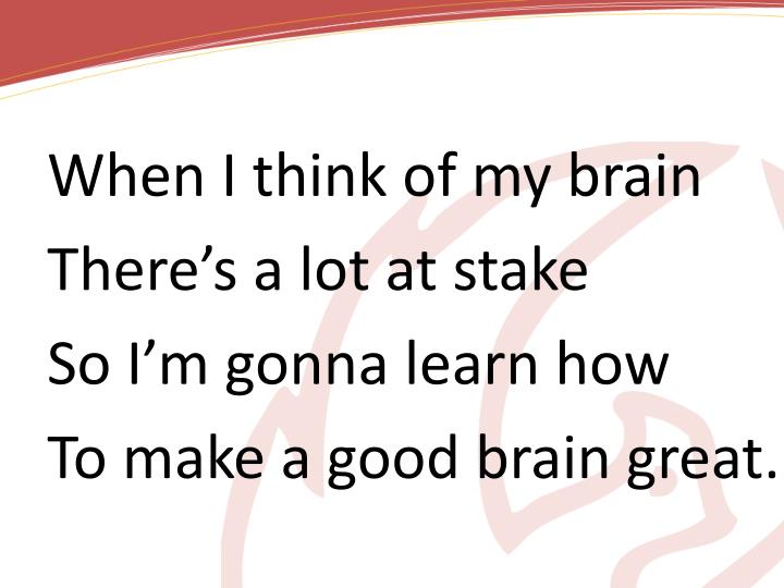 When I think of my brain