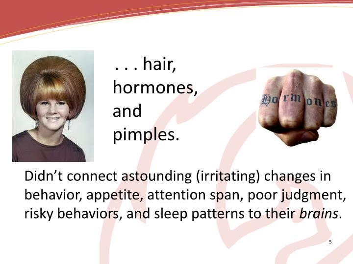 . . . hair,