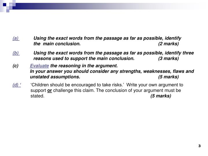 A using the exact words from the passage as far as possible identify the main conclusion 2 marks