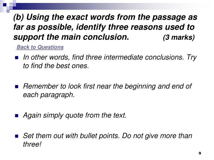 (b) Using the exact words from the passage as far as possible, identify three reasons used to support the main conclusion.