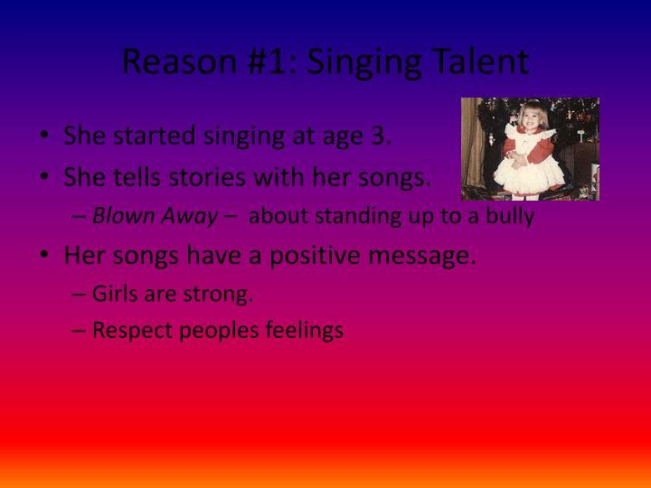 Reason #1: Singing Talent