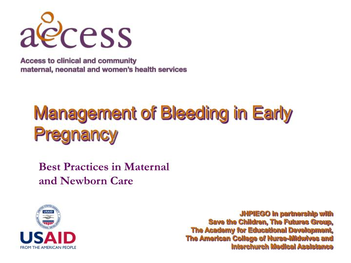 Management of bleeding in early pregnancy