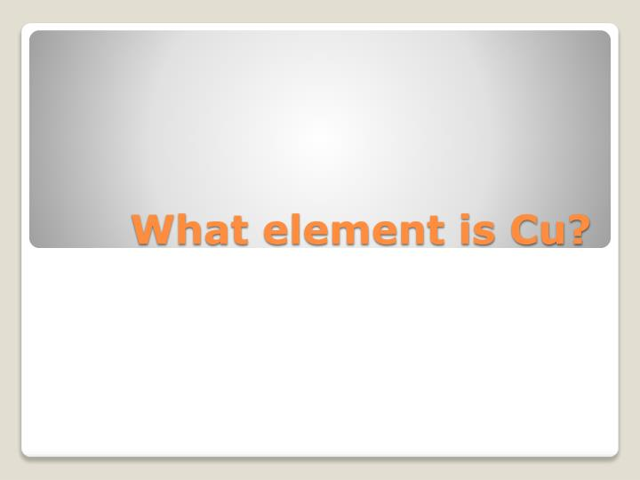 What element is Cu?