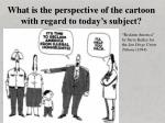 what is the perspective of the cartoon with regard to today s subject