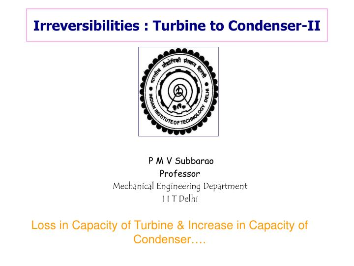 Irreversibilities turbine to condenser ii
