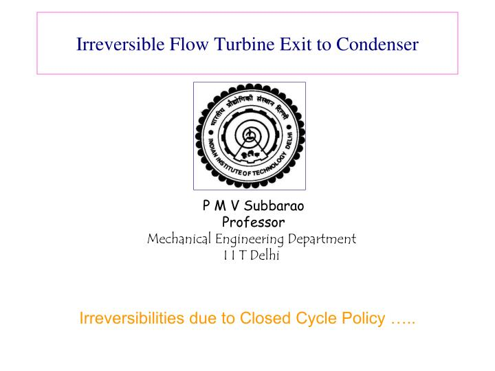 Irreversible Flow Turbine Exit to Condenser