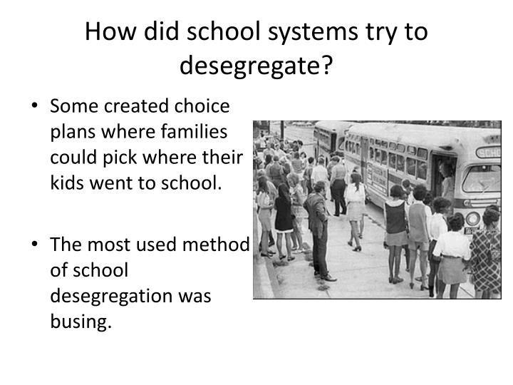 How did school systems try to desegregate?