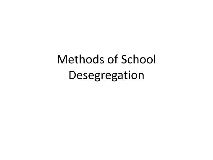 Methods of school desegregation