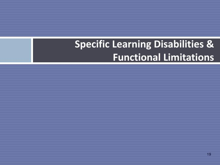 Specific Learning Disabilities & Functional Limitations